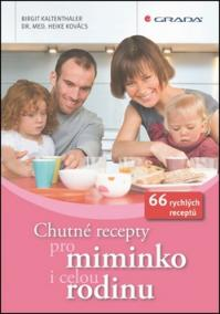 Chutné recepty pro miminko i celou rodinu - 66 rychlých receptů