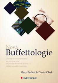 Nová Buffettologie - Osvědčené investiční techniky pro měnící se trhy, díky nimž se stal Warren Buffett světově proslulým investorem