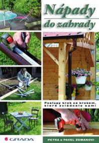 Nápady do zahrady - Postupy krok za krokem, které zvládnete sami
