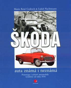 Kniha: Škoda - auta známá i neznámá - Cedrych Mario René