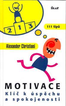 Motivace - Klíč k úspěchu a spokojenosti
