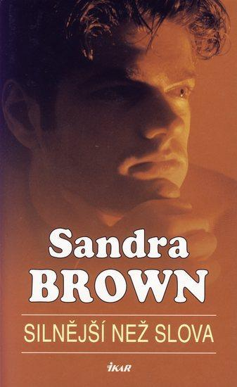 Kniha: Silnější než slova - Brownová Sandra