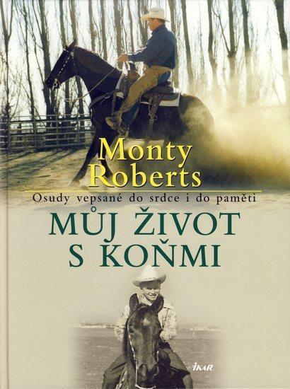 Kniha: Můj život s koňmi - Monty Roberts