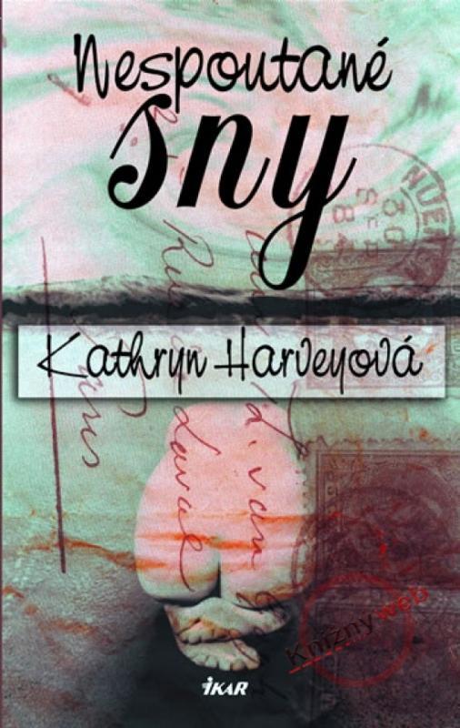Kniha: Nespoutané sny - 2.vydání - Harveyová Kathryn