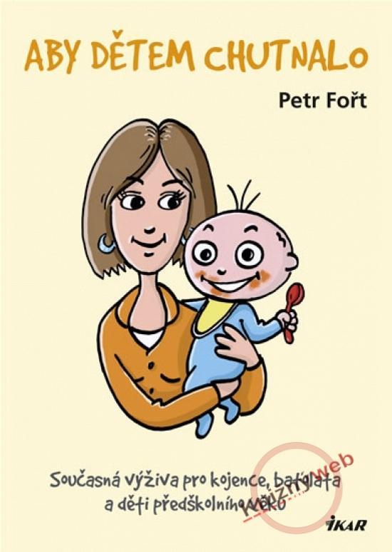 Kniha: Aby dětem chutnalo - Fořt Petr