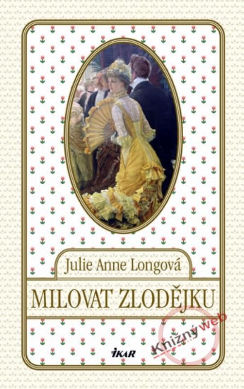 Kniha: Milovat zlodějku - Longová Julie Anne