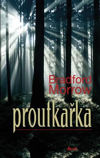 Kniha: Proutkařka - Morrow Bradford