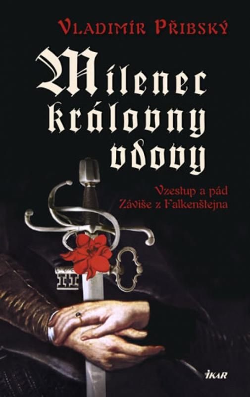 Kniha: Milenec královny vdovy - Přibský Vladimír