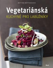 Vegetariánská kuchyně pro labužníky