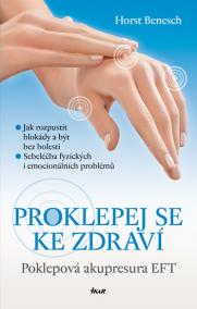 Proklepej se ke zdraví - Poklepová akupresura EFT - 2.vydání