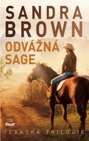Odvážná Sage - Texaská trilogie- 2.vydání