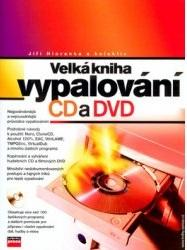 Velká kniha vypalování CD a DVD + CD