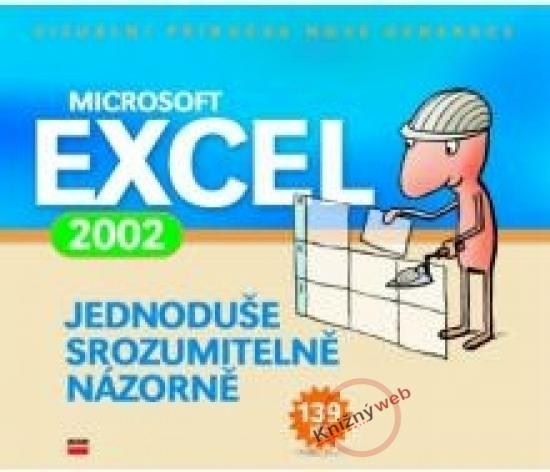Microsoft Excel 2002 - jednoduše, srozumitelně...