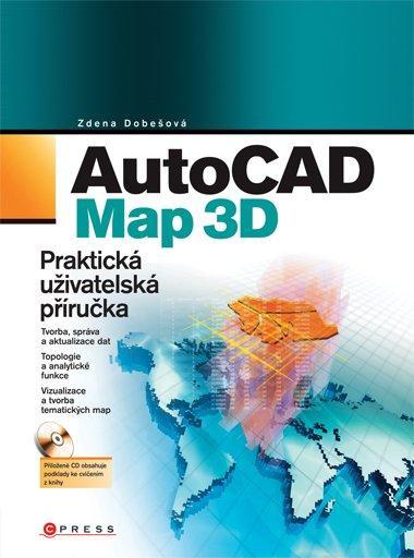 Kniha: AutoCAD Map 3D - Zdena Dobešová
