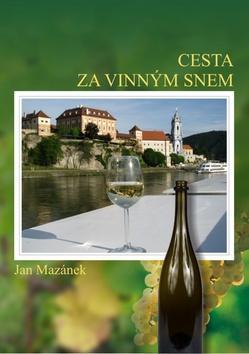 Kniha: Cesta za vinným snem - Jan Mazánek