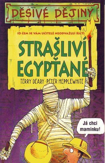Kniha: Děsivé dějiny - Strašliví Egypťané - 4.v - Deary Terry