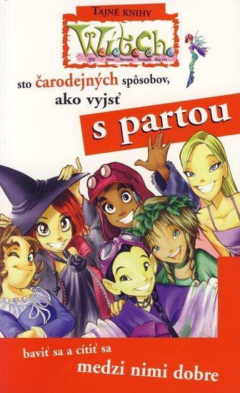 Kniha: W.i.t.c.h. - sto čarodejných spôsobov, ako vyjsť s partoukolektív autorov