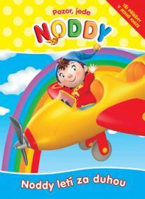 Pozor, jede Noddy. Noddy letí za duhou