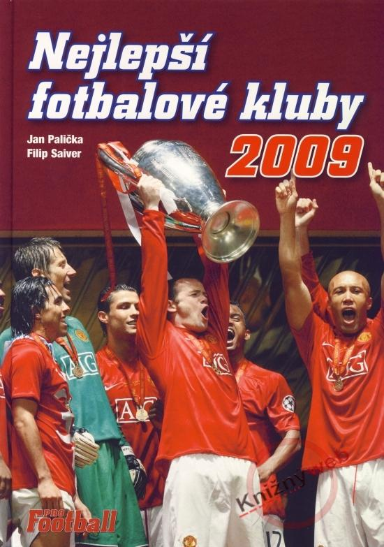 Kniha: Nejlepší fotbalové kluby 2009 - Palička, Filip Saiver Jan