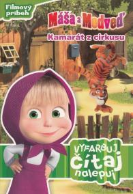Máša a Medveď - Kamarát z cirkusu (vyfarbuj, čítaj, nalepuj)