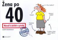 Žena po 40 - Návod k údržbě a přežití