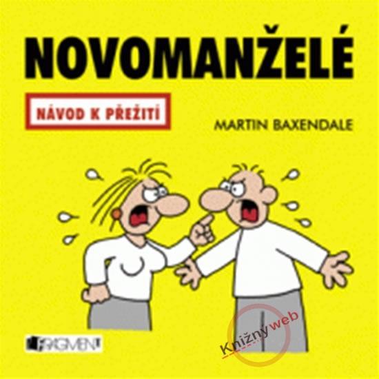 Kniha: Novomanželé - Návod k přežití - Baxendale Martin