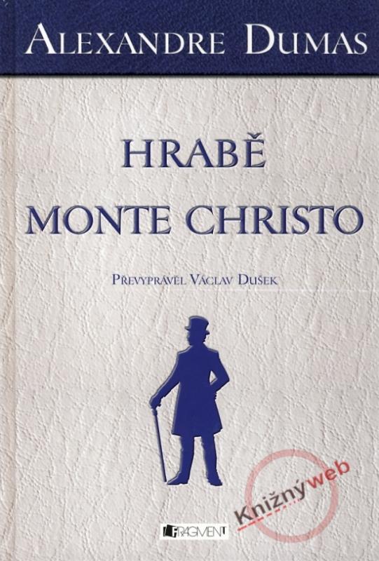 Kniha: Hrabě Monte Christo - Dumas Alexander