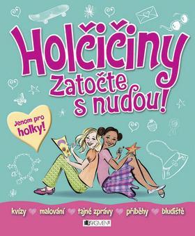 Kniha: Holčičiny Zatočte s nudou!autor neuvedený