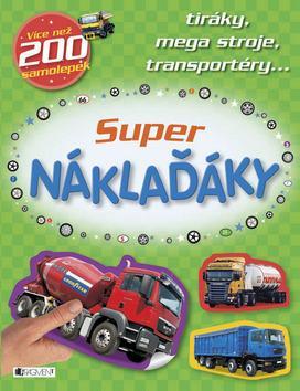 Kniha: Super náklaďáky - tiráky, mega stroje, transportéryautor neuvedený