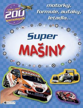 Kniha: Super mašiny - motorky, formule, auťáky..autor neuvedený