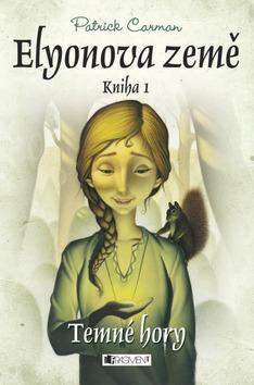 Kniha: Elyonova země Temné hory - Patrick Carman