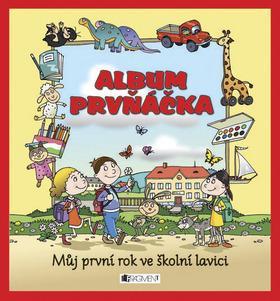 Kniha: Album prvňáčka Můj první rok ve školní lavici - Josef Pospíchal