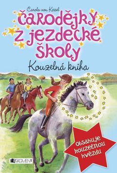Kniha: Čarodějky z jezdecké školy - Carola von Kesselová