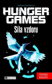 Kniha: Hunger Games Síla vzdoru - Suzanne Collins