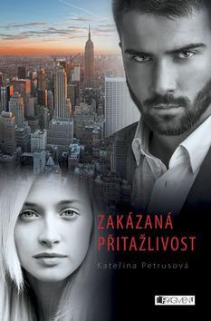 Kniha: Zakázaná přitažlivost - Kateřina Petrusová