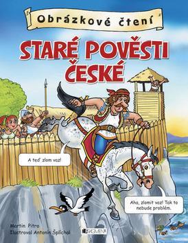 Kniha: Obrázkové čtení Staré pověsti české - Antonín Šplíchal
