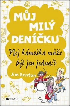 Kniha: Můj milý deníčku Nej kámoška může být jen jedna!? - Jim Benton