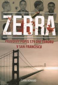 Zebra - Pravdivý popis 179 dní teroru v San Franciscu