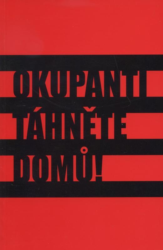 Kniha: Okupanti, táhněte domů!kolektív autorov