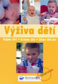 Výživa dětí - Kojíme dítě, krmíme dítě, učíme dítě jíst