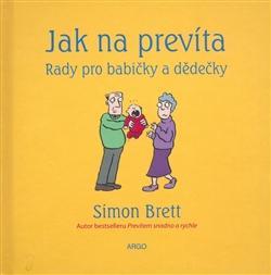 Kniha: Jak na prevíta. Rady pro babičky a dědečky - Simon Brett