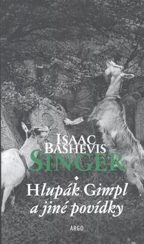 Kniha: Hlupák Gimpl - Isaac Bashevis Singer