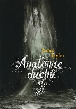 Kniha: Anatomie duchů - Andrew Taylor