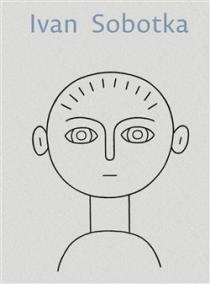 Ivan Sobotka -Tváře a oči