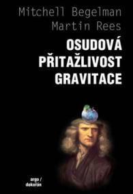 Osudová přitažlivost gravitace