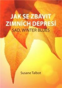 Jak se zbavit zimních depresí-SAD, winter blues