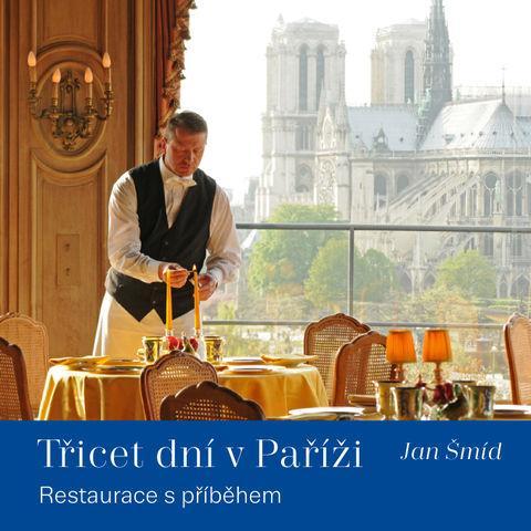 Kniha: Třicet dní v Paříži - Restaurace s příběhem - Jan Šmíd