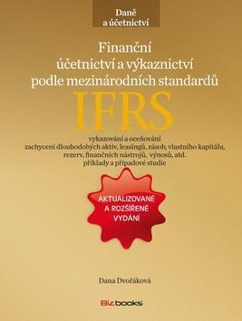 Kniha: Finanční účetnictví a výkaznictví podle mezinárodních standardů IFRS - Dana Dvořáková