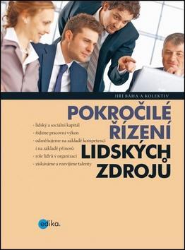 Kniha: Pokročilé řízení lidských zdrojů - Jiří Bláha