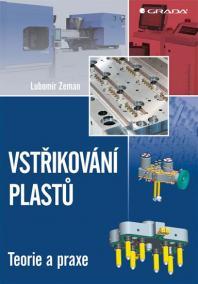 Vstřikování plastů - teorie a praxe